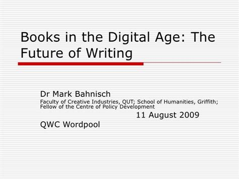 after the digital futures books books in the digital age the future of writing
