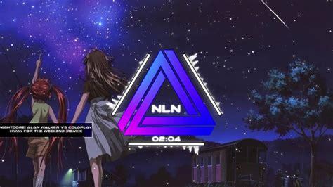 alan walker vs coldplay remix lyrics nightcore alan walker vs coldplay hymn for the weekend