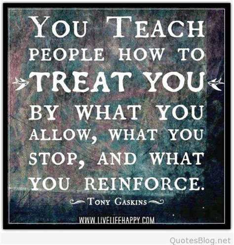 you have to teach people how to treat you business insider you teach people how to treat you quote