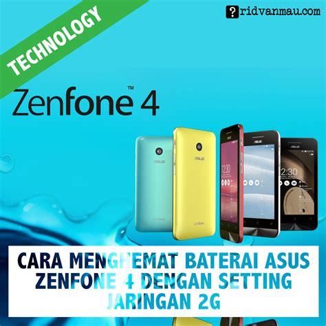 Baterai Zenfone 4 cara menghemat baterai asus zenfone 4 dengan setting