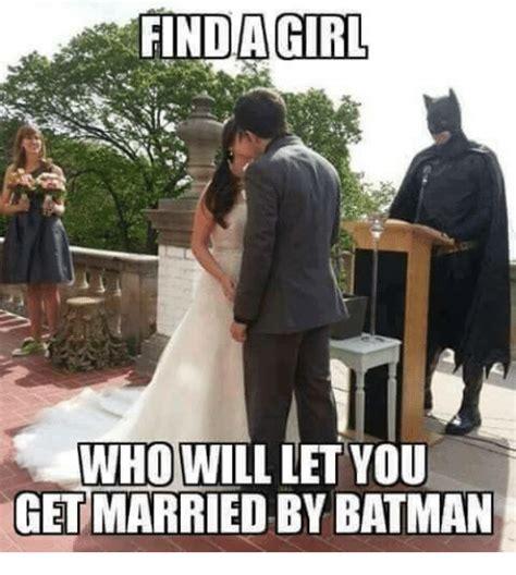 Black Girl Wedding Dress Meme - find agirl who will let you get married by batman batman
