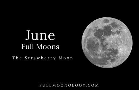 full moon june calendar    strawberry moon fullmoonology
