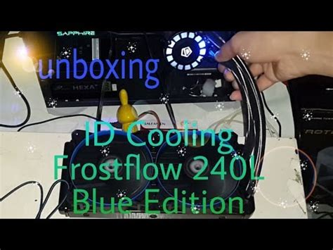 Id Cooling Frostflow 120l Blue Edition unboxing quot id cooling frostflow 240l blue edition quot liquid