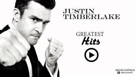 justin timberlake best songs justin timberlake greatest hits