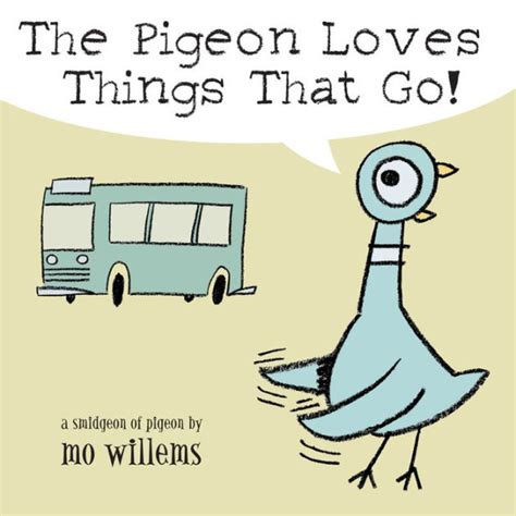 pigeon picture books the pigeon things that go by mo willems board book