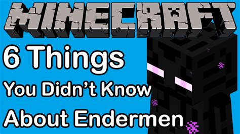 6 things you didn t know about endermen youtube