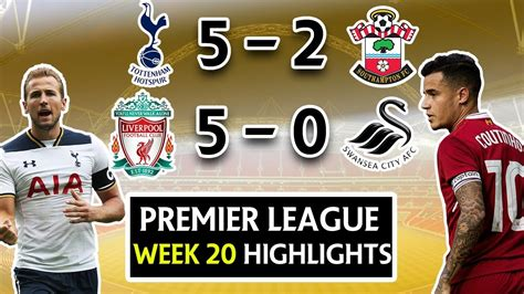 epl week 20 premier league week 20 highlights review tottenham 5