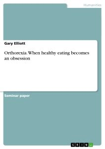orthorexia when healthy goes bad books orthorexia when healthy becomes an obsession