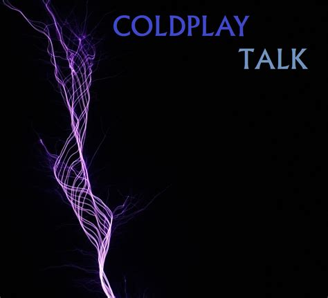 Talk Search Pin Coldplay Lyrics Talk Image Search Results On