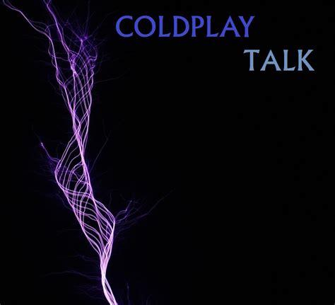 coldplay talk coldplay talk by darko137 on deviantart