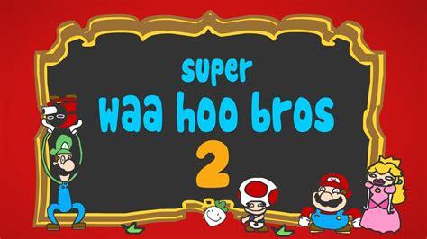 S Bros 2 waa hoo bros 2