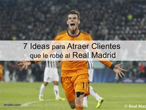 imagenes de odio al real madrid 7 ideas para atraer clientes que le rob 233 al real madrid
