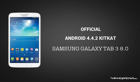 android 4 4 2 update android 4 4 2 kitkat update for samsung galaxy tab 3 8 0 sm t310 official