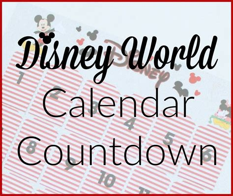 Disney World Calendar Disney World Calendar Countdown Without Answers