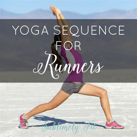 yoga sequence  runners sublimely fit