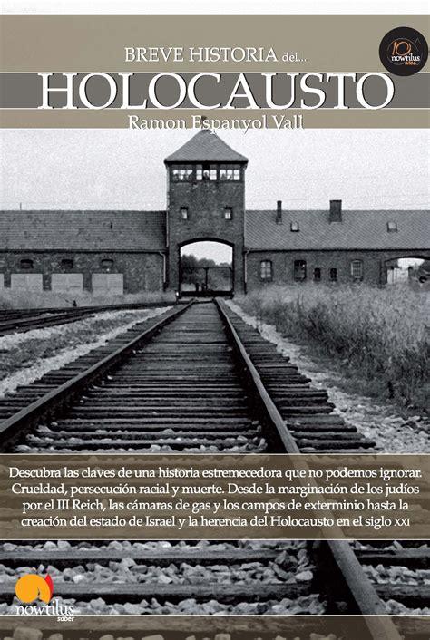 libro el holocausto espanol historia breve historia del holocausto de museo