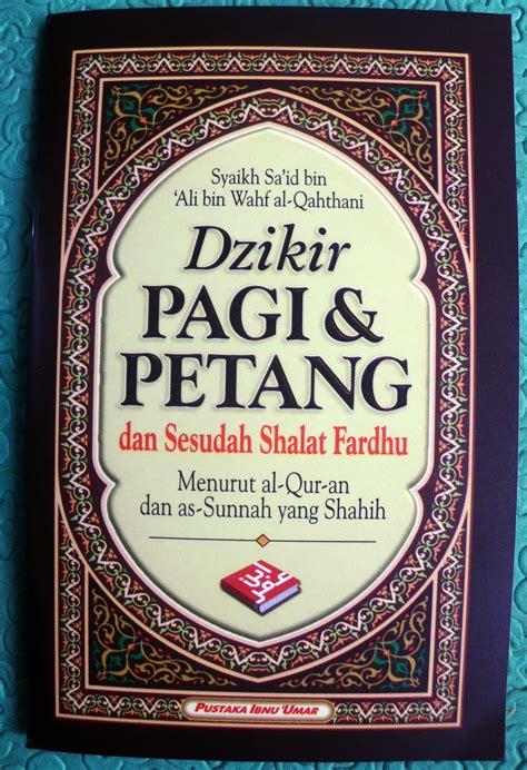 Buku Saku Dzikir Pagi Petang Dzikir Sesudah Shalat Fardhu buku saku dzikir pagi petang pustaka ibnu umar toko almishbah 085725881971