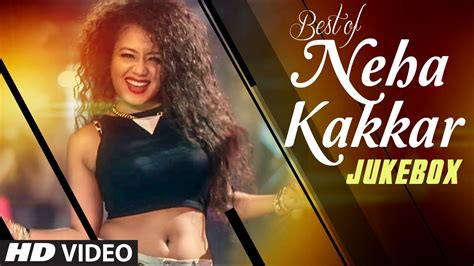 new songs best songs of neha kakkar all new songs