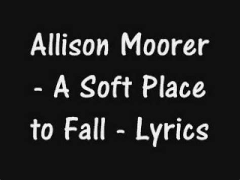 A Place Lyrics Allison Moorer A Soft Place To Fall Lyrics