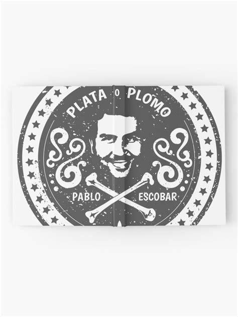 """""""Pablo Escobar, El Patron del Mal"""" Hardcover Journal by"""