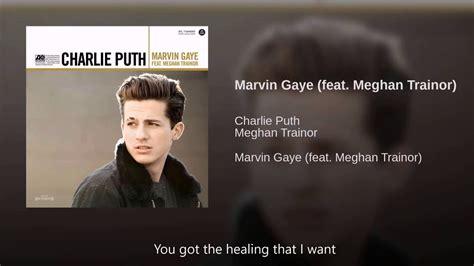 charlie puth marvin gaye lyrics marvin gaye charlie puth ft meghan trainor lyrics