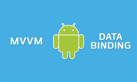 android data binding going with mvvm on android via data binding