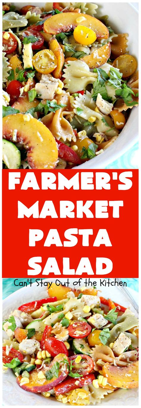 To Market Recap Chicken With Pasta by Farmer S Market Pasta Salad Can T Stay Out Of The Kitchen