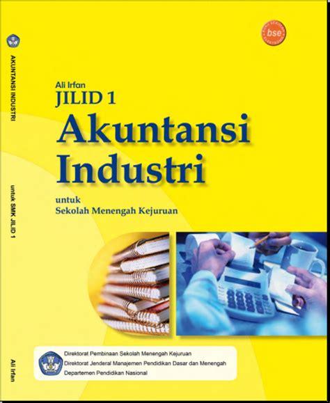 Akuntansi Manajemen Jilid 2 ebook akuntansi industri jilid 1 untuk smk