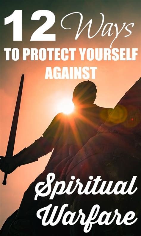 12 Ways To Show To Yourself by Spiritual Warfare 12 Ways To Protect Yourself Against