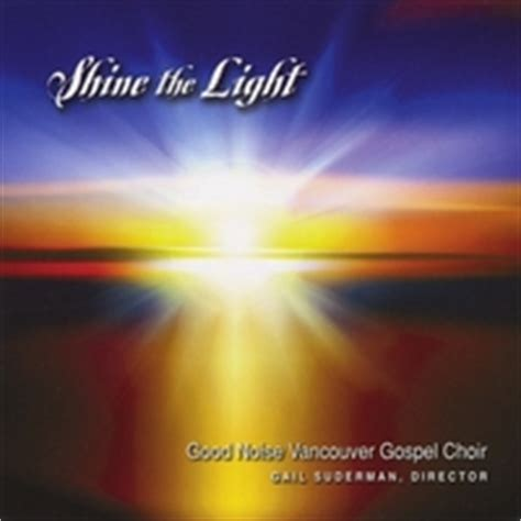 Podcast Look Shine Glow by Noise Vancouver Gospel Choir Shine The Light Cd
