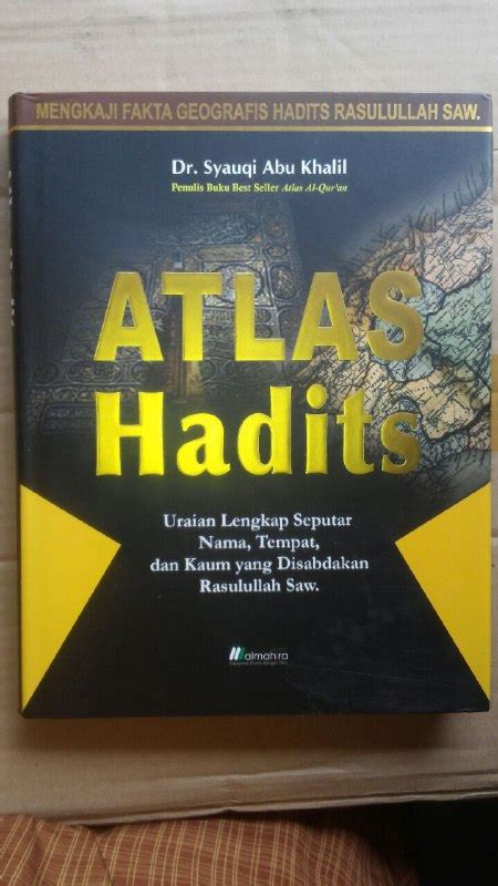 Buku Atlas Perjalanan Hidup Nabi Muhammad Saw Almahira buku atlas hadits uraian lengkap yang disabdakan nabi