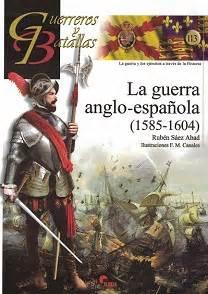 la guerra anglo espa 241 ola 1585 1604 libros n 193 uticos historia batallas navales batallas