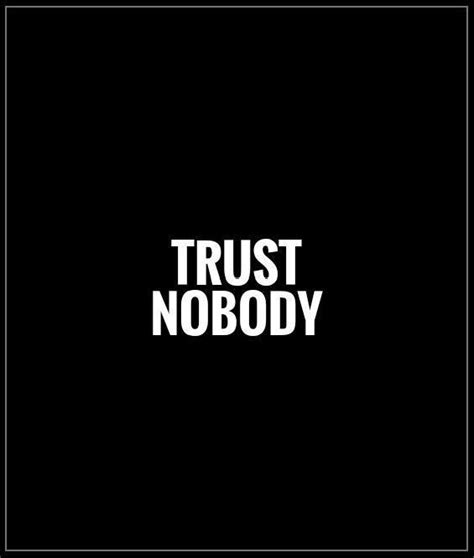 trust no one quotes quotes about trusting no one