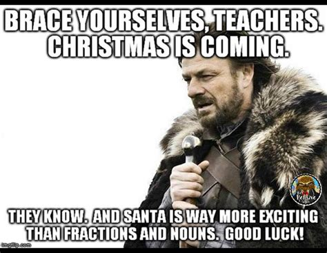 December Meme - 15 teacher memes that perfectly describe december chaos
