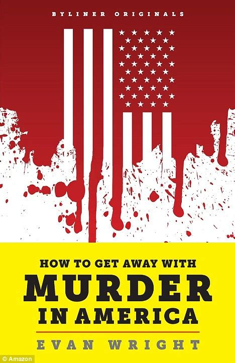 Shocking evan wright s book how to get away with murder in america