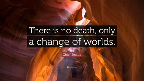 chief seattle quote    death   change  worlds  wallpapers quotefancy