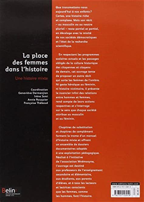 libro la place libro la place des femmes dans l histoire une histoire mixte di collectif