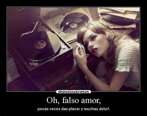 imagenes amor falso oh falso amor desmotivaciones