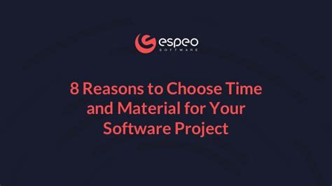 8 Reasons Not To Hit Your by 8 Reasons To Choose Time And Material For Your Software