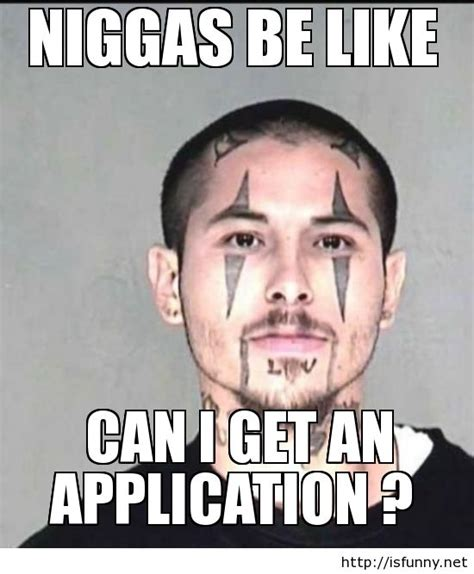 Niggas Be Like Meme - 650 best images about stupid stupid tattoos piercings on