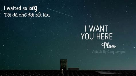 Here With Me Plumb Lyrics by Vietsub Lyrics I Want You Here Plumb