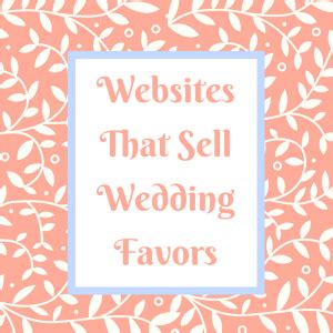 Wedding Favors Website by List Of Websites That Sell Wedding Favors More And More