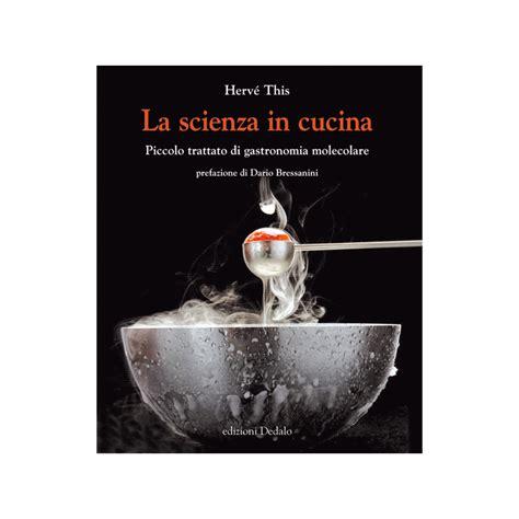 cucina e scienza la scienza in cucina edizioni dedalo