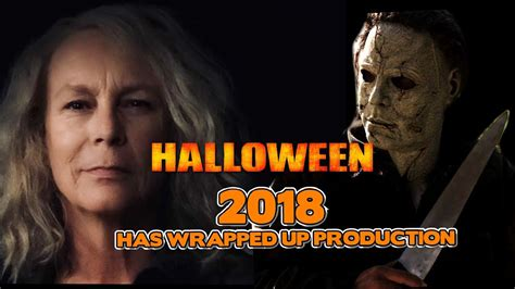 halloween 2018 has wrapped up filming movie news update
