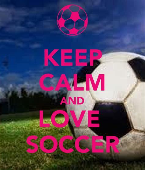 keep calm and love futbol poster ffff keep calm o matic keep calm and love soccer poster katelynpaquette keep