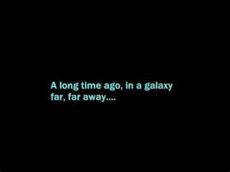 a time ago in a a time ago in a galaxy far away the saga begins