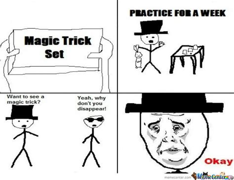 Magic Trick Meme - image gallery magic trick meme