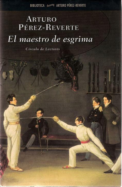 el maestro de esgrima 8420481017 17 best images about books on libros fiction and reading