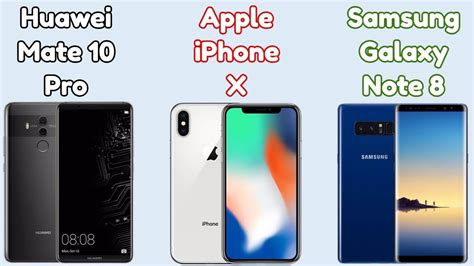 Samsung Galaxy Note 8 Huawei Mate 10 Pro by Huawei Mate 10 Pro Vs Iphone X Vs Samsung Galaxy Note 8
