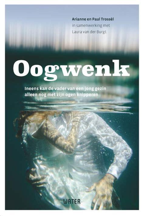 In Een Oogwenk by Oogwenk Door Arianne Tross 232 L Paul Trossel
